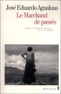 Le marchand de passés, de José Eduardo Agualusa