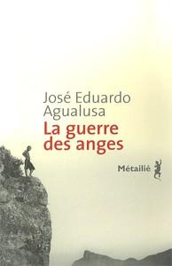 La guerre des anges, de José Eduardo Agualusa